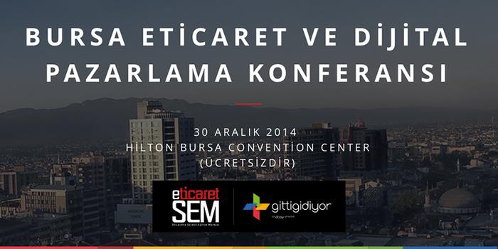 E-TicaretSEM Bursa Konferansı Notları
