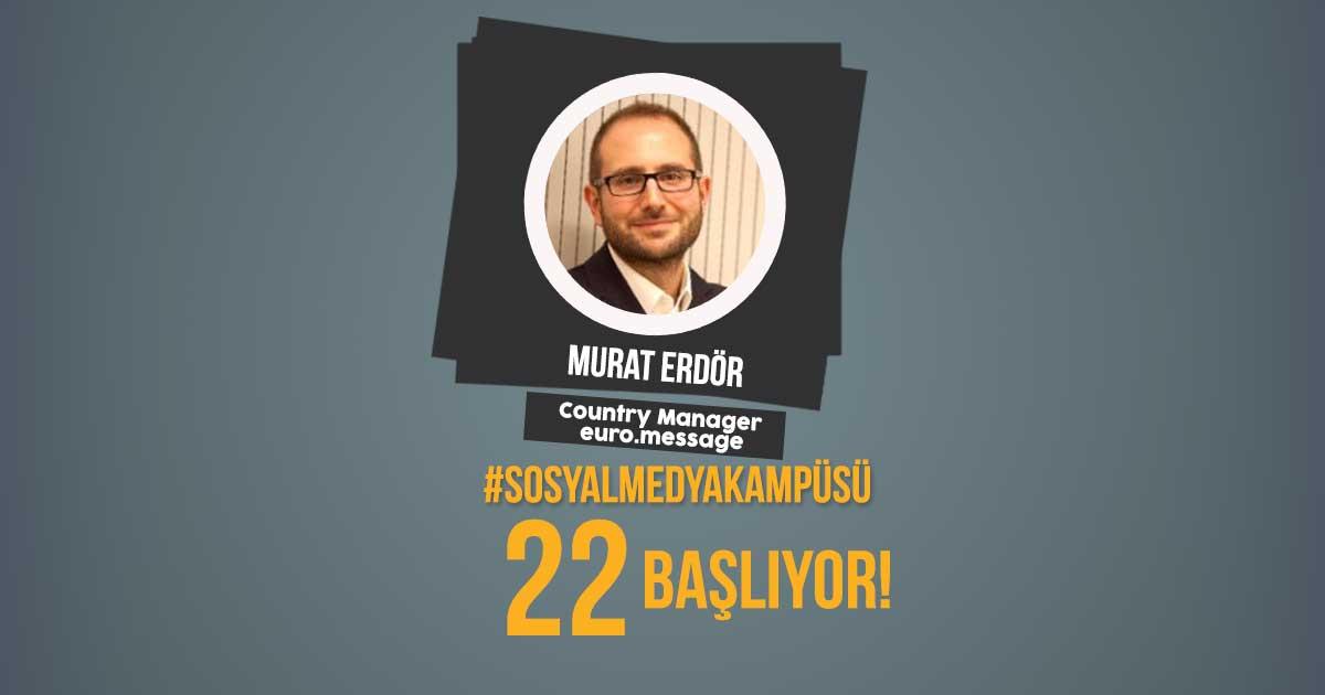 Murat Erdör #SosyalMedyaKampüsü'nde!