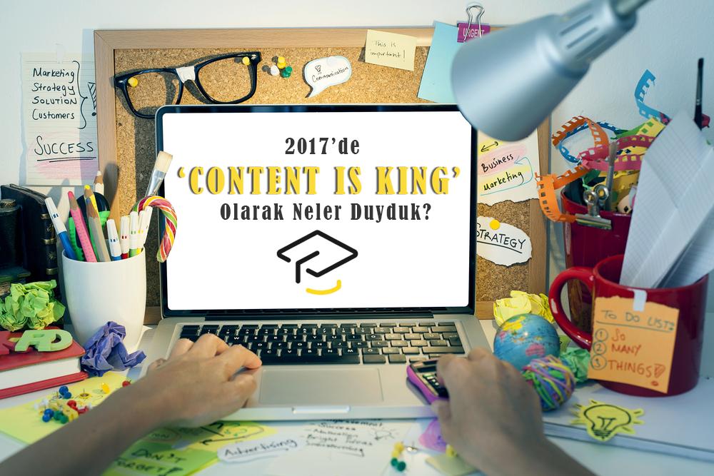 2017'de Content is King Olarak Neler Duyduk?