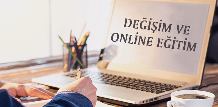 Değişim ve Online Eğitim