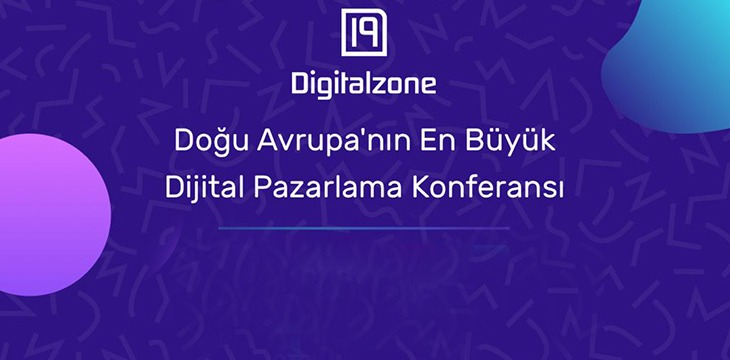 Digitalzone'19-Dijital Pazarlama Konferansı